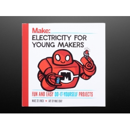Electricity for Young Makers: Fun & Easy Do-It-Yourself Projects