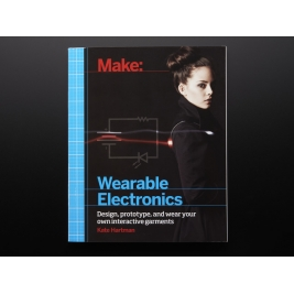 Make Wearable Electronics by Kate Hartman